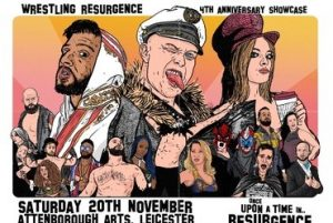 Graphic illustration of wrestlers. Text reads: Saturday 20th November, Attenborough Arts Centre, Leicester. Wrestling Resurgence. 4th Anniversary Showcase. Once upon a time in resurgence.